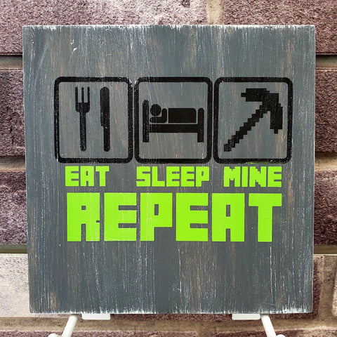 Eat Sleep Mine Repeat: MINI DESIGN
