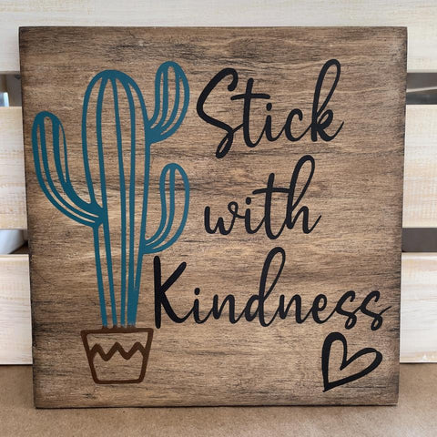 #5467 Stick With Kindness Mini Painted