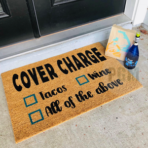 Cover Charge: Tacos, Wine, All of the Above: Door Mat Design - Paisley Grace Designs