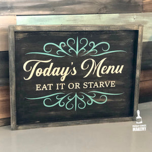 Today's Menu: Eat it or Starve: Signature Design
