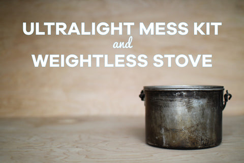 Ultralight Mess Kit & Weightless Stove