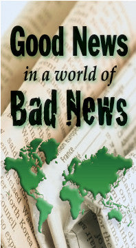 Good News in a World of Bad News