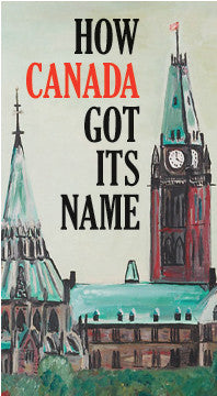 How Canada Got its Name