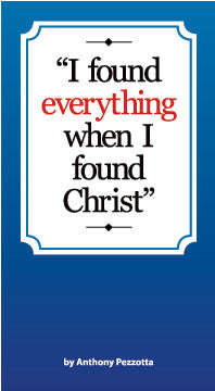 I Found Everything When I Found Christ