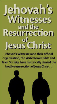 Jehovah's Witnesses and the Resurrection of Jesus Christ