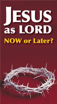 Jesus as Lord - Now or Later?
