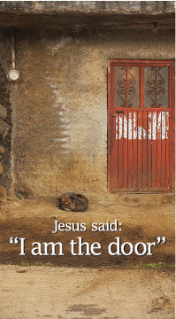 Jesus said: I am The Door