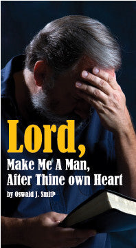 Lord, Make Me a Man after Thine own Heart
