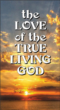 The Love of the True Living God