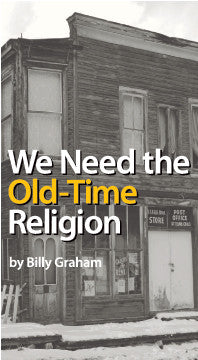 We Need the Old-Time Religion
