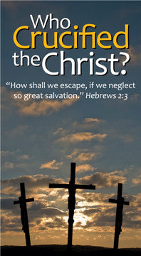 Who Crucified the Christ?