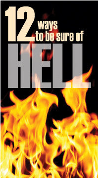 Twelve Ways to Be Sure of hell