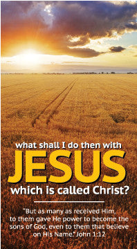 What Shall I Do Then with Jesus…