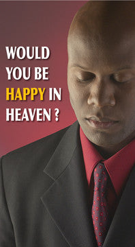 Would You be Happy in Heaven?