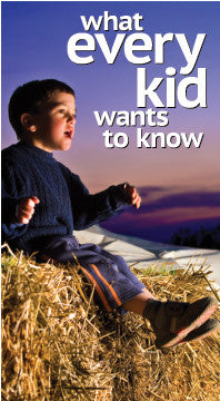 What Every Kid Wants to Know