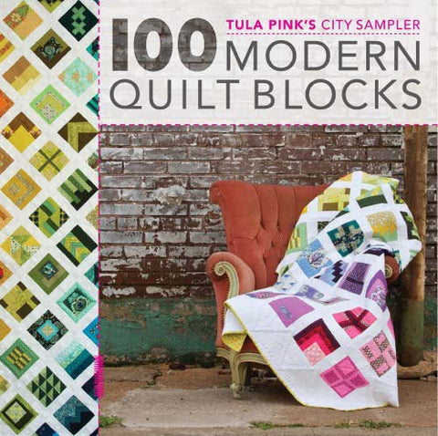 100 Modern Blocks City Sampler Book by Free Sprit Freespirit Fabric Designer Tula Pink Many Finishing Options All Quilt Sizes