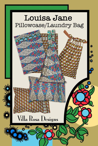 LOUISA JANE Pillowcase & Laundry Bag Easy Sewing Pattern Scrap Friendly Beginner Scrappy Fun Villa Rosa Pat Fryer Home Dec Gift Idea