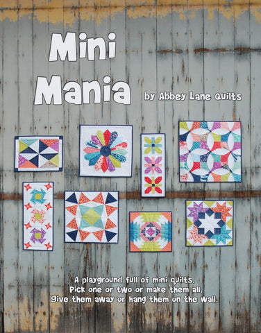 Mini Mania by Abbey Lane Quilts 8 Mini Quilt Patterns Wallhangings Mug Rugs Tabletop Decor 30 Pages w/ Templates Book New Pattern Directions