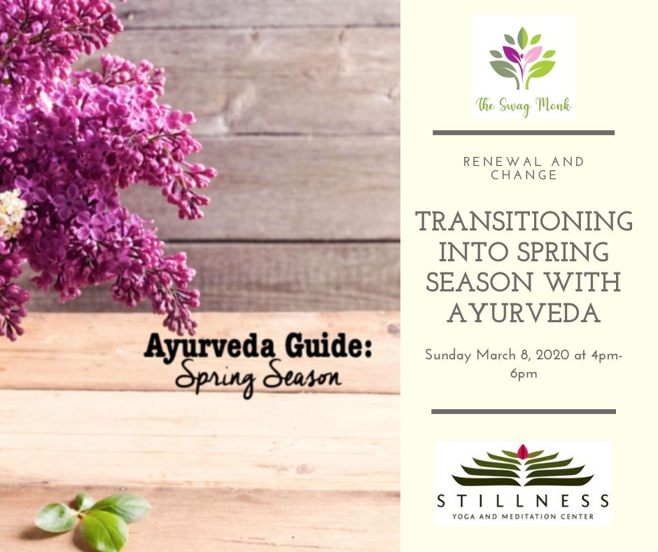 03/08/20 - Time for Renewal and Change with Ayurveda this Spring Season