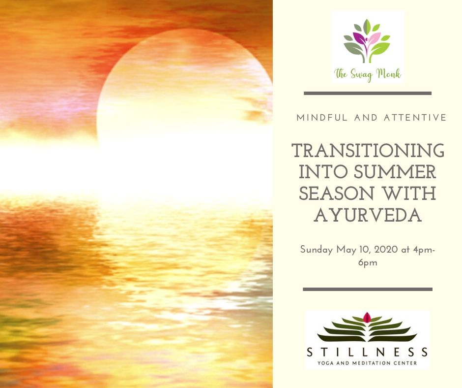 05/10/20 - Mindful and Attentive with Ayurveda this Summer Season