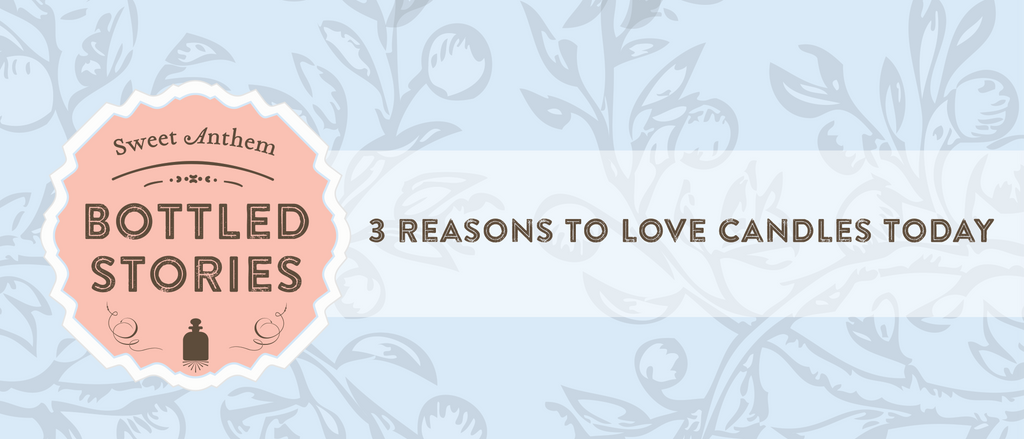 3 Reasons To Love Candles Today