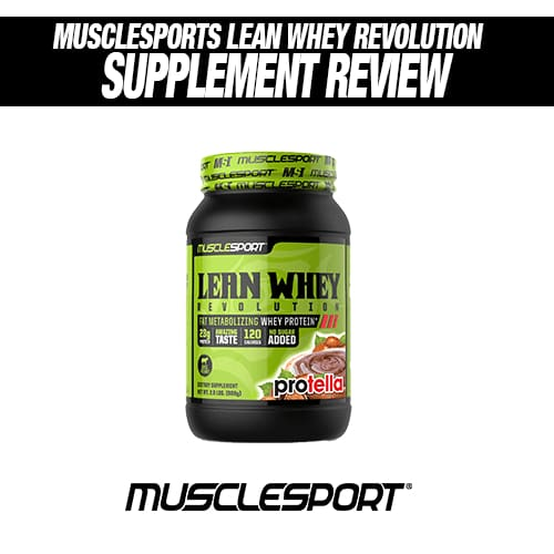 Muscle Sports Lean Whey Revolution WPI Review