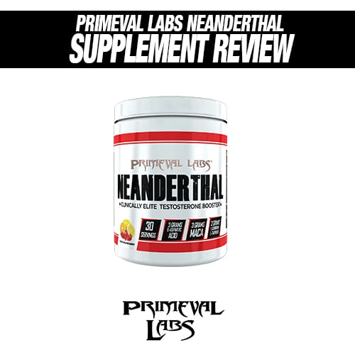 Primeval Labs Neanderthal Review