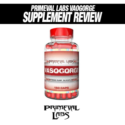 Primeval Labs Vasogorge Review