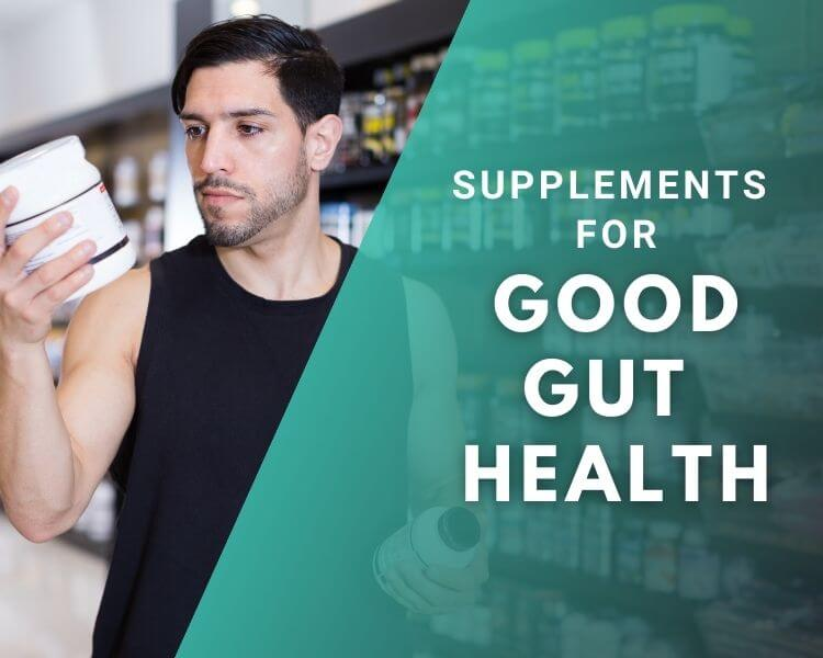 Supplements For Good Gut Health
