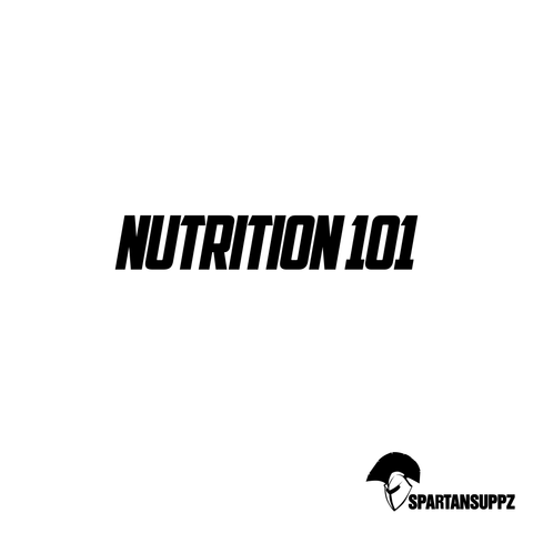 Nutrition 101 - Spartansuppz