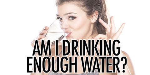 Hydration: Am I Drinking Enough Water?