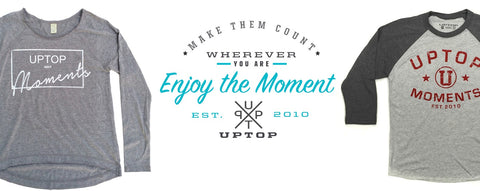 UPTOP Clothing Enjoy the Moment