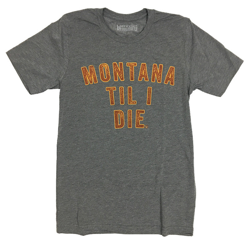 MONTANA TIL I DIE - COPPER/GOLD