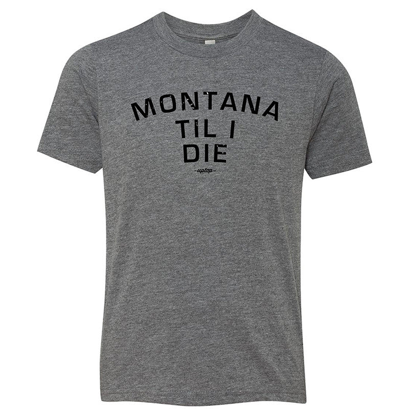 YOUTH MONTANA TIL I DIE TEE