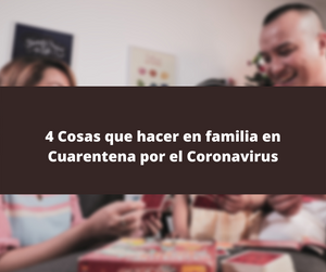 4 Things to do as a family in Coronavirus Quarantine
