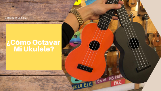 How do I octave my Ukulele?