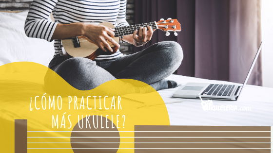 The 4 BEST TIPS to practice more Ukulele