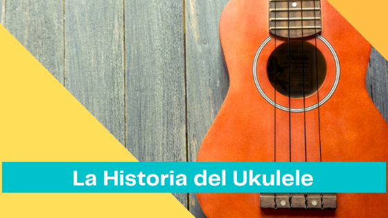 The History of the Ukulele