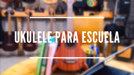 School Ukuleles - Tips for choosing a good ukulele