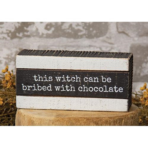 This Witch Can Be Bribed with Chocolate Slat Box Sign
