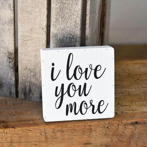 "I Love You More 8"" Square Wooden Sign"