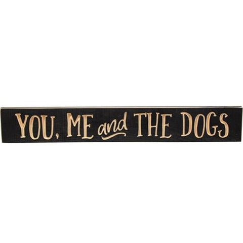 "You, Me and the Dogs 24"" Engraved Wooden Sign"