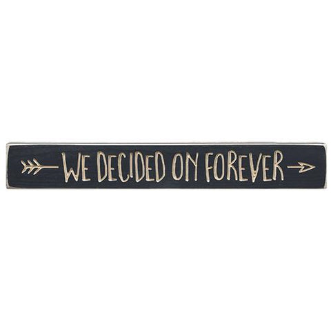 "Decided on Forever 24"" Engraved Wooden Sign"