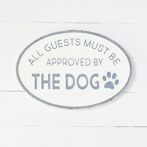All Guests Must Be Approved by the Dog Oval Tin Sign