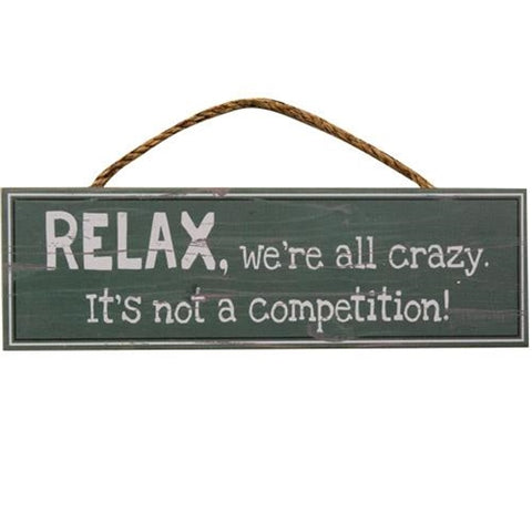 "Relax, We're All Crazy 12"" Sign with Rope Hanger"