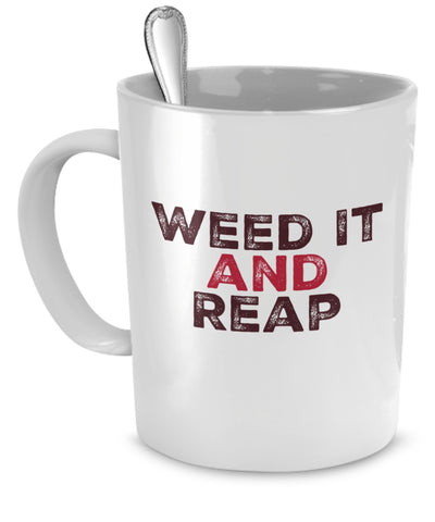 Weed It and Reap Coffee Mug 11 oz