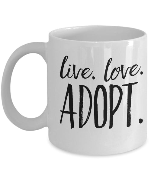 Pet Rescue Coffee Mug - Live Love Adopt - 11 oz Gift Mug