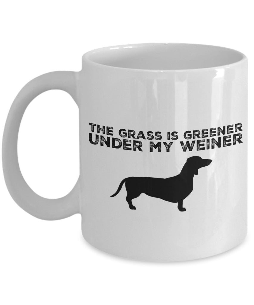 Dachshund Mug - Grass is Greener Under My Weiner - 11 oz Gift Mug