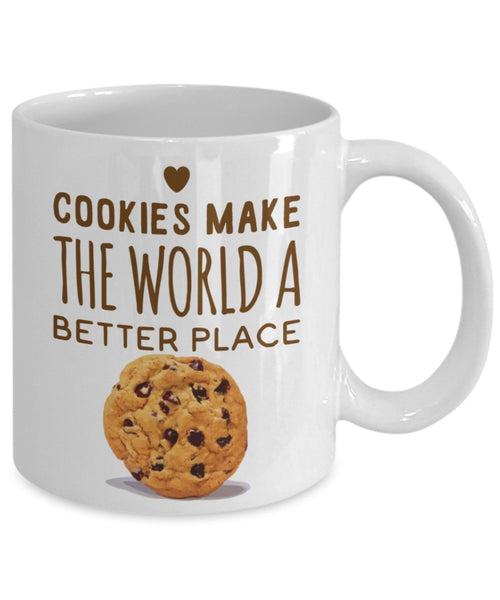 Cookie Lovers Mug - Cookies Make The World A Better Place - 11 oz Gift Mug