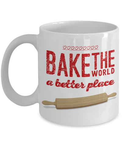 Bakers Mug - Bake the World a Better Place - 11 oz Gift Mug